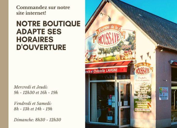 NOTRE BOUTIQUE ADAPTE SES HORAIRES D'OUVERTURE